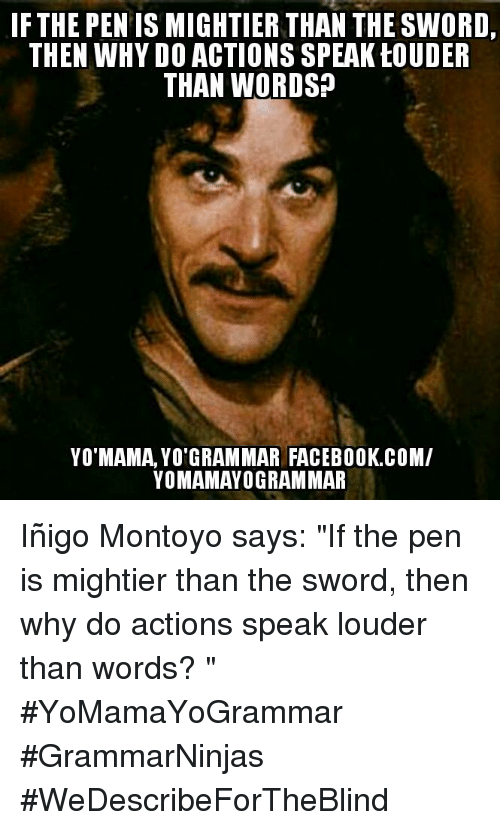 pen is mightier then sword The sword can refer to the power to protect or to destroy man has used his physical strength more to destroy than to create or protect if the pen represents the world of ideas, it is to be remembered that man without his ideas or intelligence could have never created the sword.