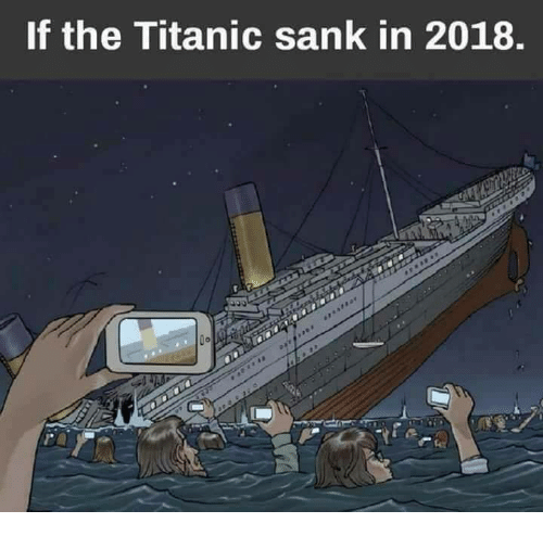 If The Titanic Sank In 2018 Titanic Meme On Meme