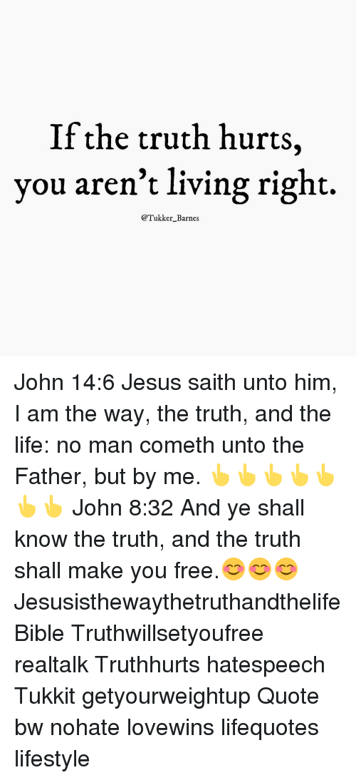 If the Truth Hurts You Aren\'t Living Right Barnes John 146 ...