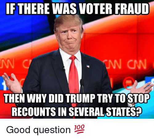 if there was voter fraud then why did trump try 12958783 ✅ 25 best memes about voter fraud voter fraud memes