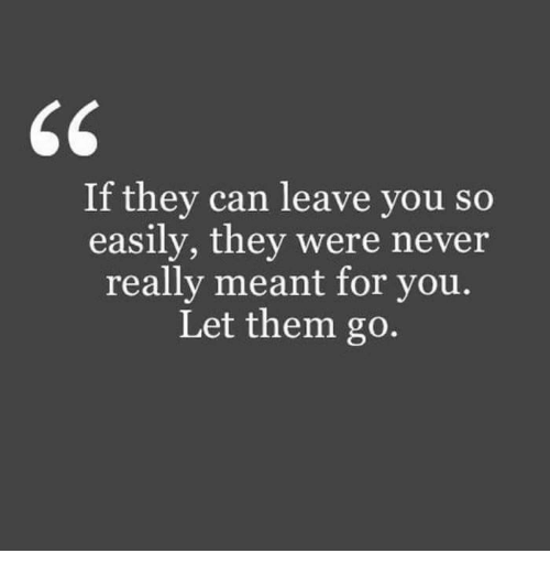 If They Can Leave You So Easily They Were Never Really Meant For You