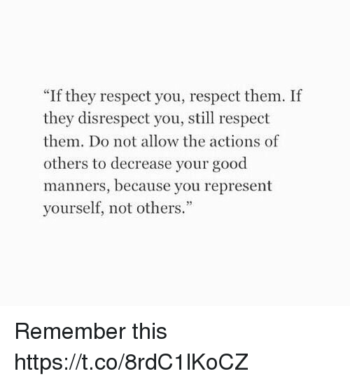 if they respect you respect them