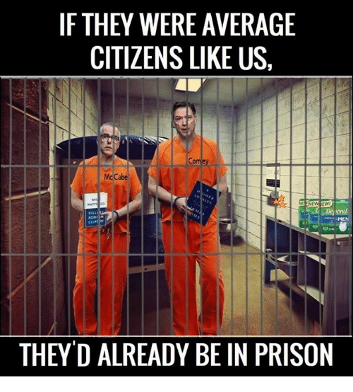 Memes, Prison, and 🤖: IF THEY WERE AVERAGE  CITIZENS LIKE US,  Mc Cabe  NENEW EW  D end  MEN  CLINT  THEYD ALREADY BE IN PRISON