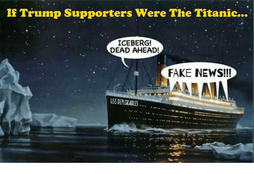 If Trump Supporters Were the Titanic ICEBERG! DEAD AHEAD