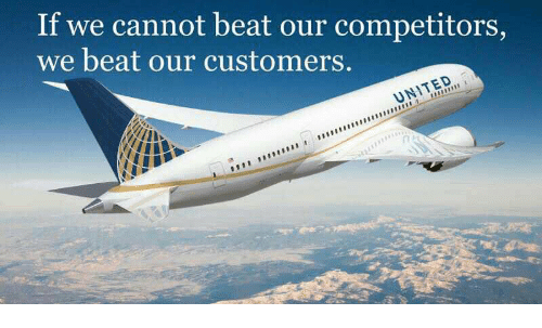 Funny, United, and Beat: If we cannot beat our competitors,  we beat our customers.  UNITED