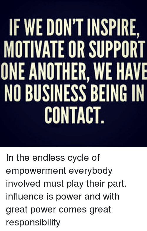 if we don tinspire motivate or support one another wehave no