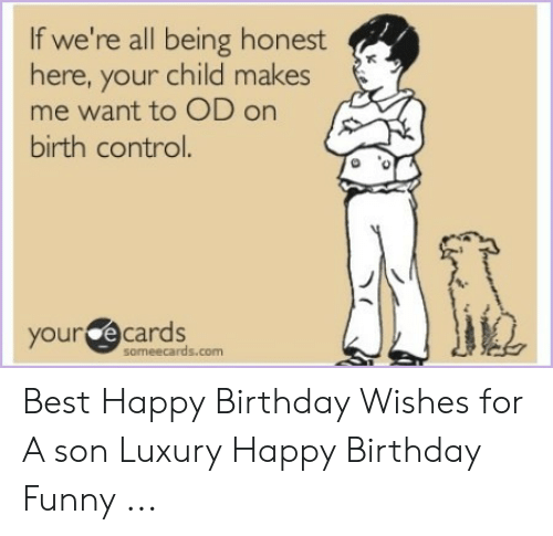 Birthday Funny And Control If Were All Being Honest Here