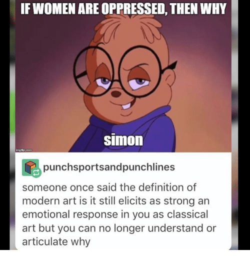 Definitely, Ironic, And Definition: IF WOMEN ARE OPPRESSED, THEN WHY Simon  Imullp