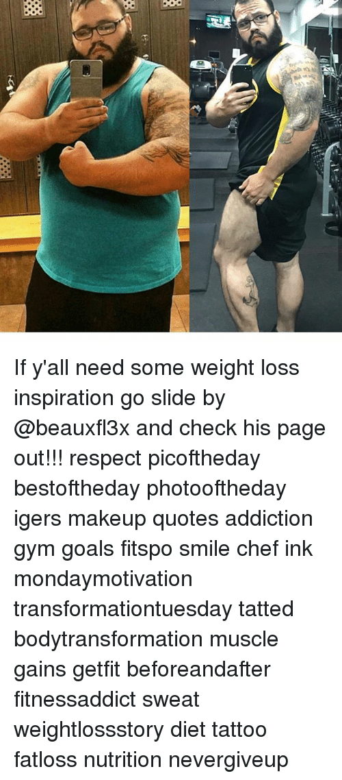 If Yall Need Some Weight Loss Inspiration Go Slide By And Check His
