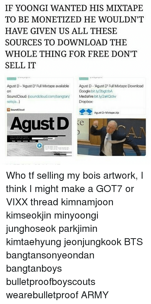 If YOONGI WANTED HIS MIXTAPE TO BE MONETIZED HE WOULDN'T HAVE GIVEN