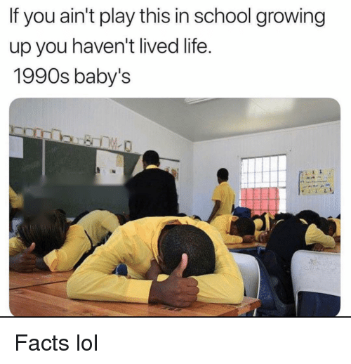 Facts, Funny, and Growing Up: If you ain't play this in school growing  up you haven't lived life  1990s baby's Facts lol