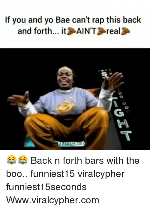 Bae, Boo, and Funny: If you and yo Bae can't rap this back  and forth... it AIN'T real 😂😂 Back n forth bars with the boo.. funniest15 viralcypher funniest15seconds Www.viralcypher.com