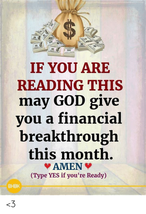 God, Memes, and 🤖: $  IF YOU ARE  READING THIS  may GOD give  you a financial  breakthrough  this month.  AMEN  (Type YES if you're Ready)  ВНВК <3