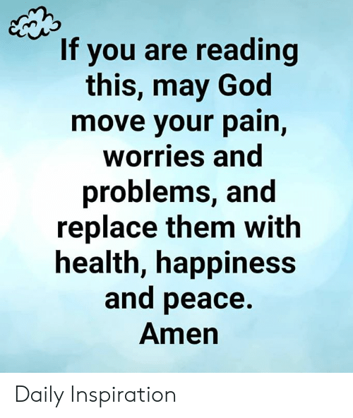 If You Are Reading This May God Move Your Pain Worries and