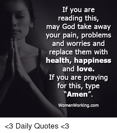 If You Are Reading This May God Take Away Your Pain Problems And