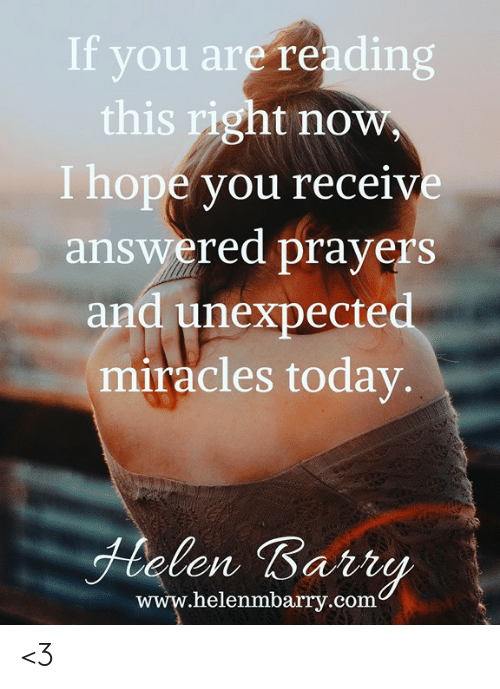 Memes, Bart, and Today: If you are reading  this right now  I hope you receive  answered prayers  and unexpecte  miracles today  len Bart  www.helenmbrry.com <3