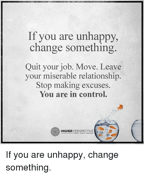 Memes, Control, And Jobs: If You Are Unhappy, Change Something Quit Your