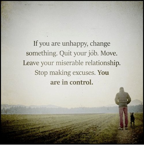 Memes, Quite, And 🤖: If You Are Unhappy, Change Something. Quit