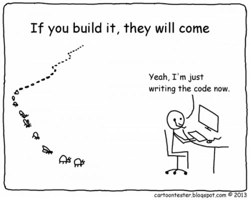 Memes, Yeah, and Blogspot: If you build it, they will come  yeah, I'm just  writing the code now.  cartoontester.blogspot.com O 2013