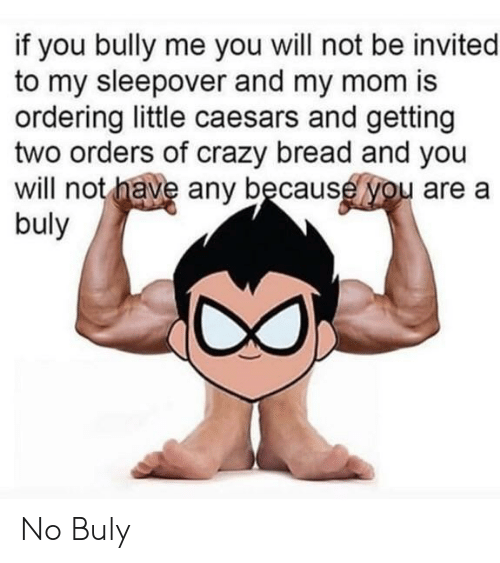 If You Bully Me You Will Not Be Invited to My Sleepover and My Mom