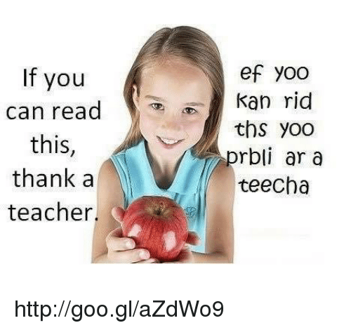 Image result for if you can read this thank a teacher