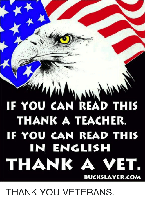 if you can read this thank a teacher if you 6844442 ✅ 25 best memes about thank you veterans thank you veterans memes