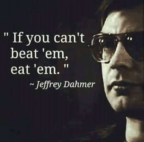 [Image: if-you-cant-beat-em-eat-em-jeffrey-44465260.png]
