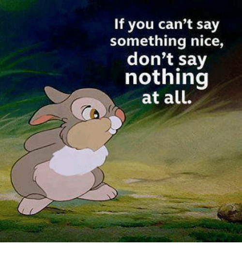 if you can t say something nice don t say nothing at all meme on me me rh me me if you can't say anything nice bambi if you can't say anything nice don't say anything at all