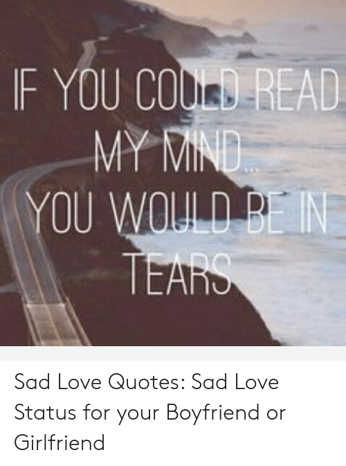 if you co my mind you would be in tears sad love quotes sad
