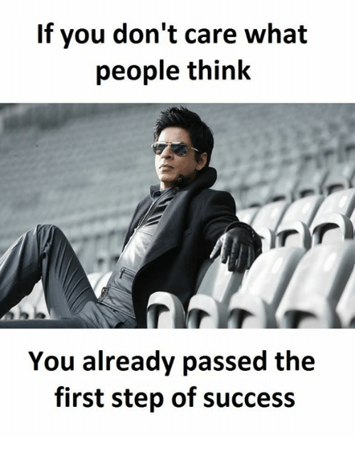 If You Dont Care What People Think You Already Passed The First
