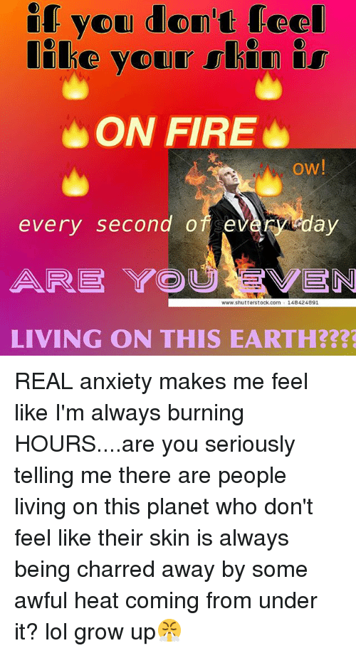 If You Don't Feel ON FIRE Every Second of E Verday
