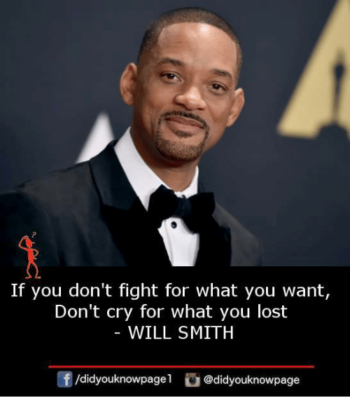Memes, Will Smith, and Lost: If you don't fight for what you want,  Don't cry for what you lost  WILL SMITH  /didyouknowpagel @didyouknowpage