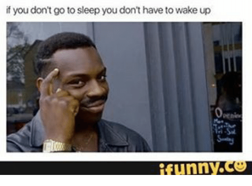 Go To Sleep Meme Funny : ✅ 25 best memes about waking up funny waking up funny memes