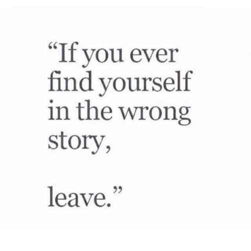"""You, Story, and Find: """"If you ever  find yourself  in the wrong  story,  leave.""""  25"""