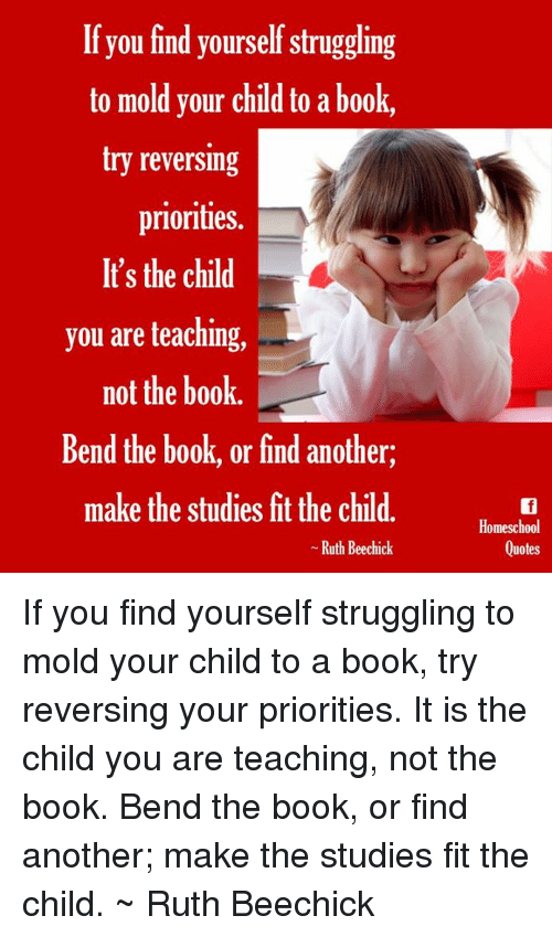If You Find Yourself Struggling To Mold Your Child To A Book Try