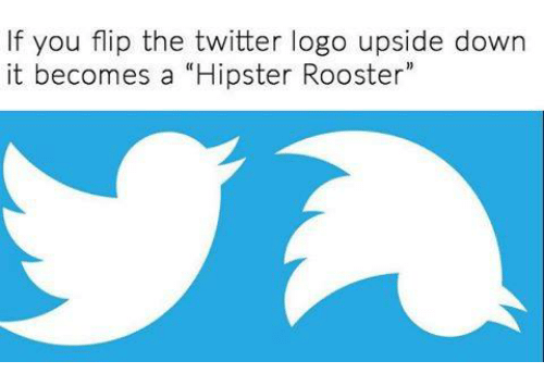 If You Flip The Twitter Logo Upside Down It Becomes A Hipster