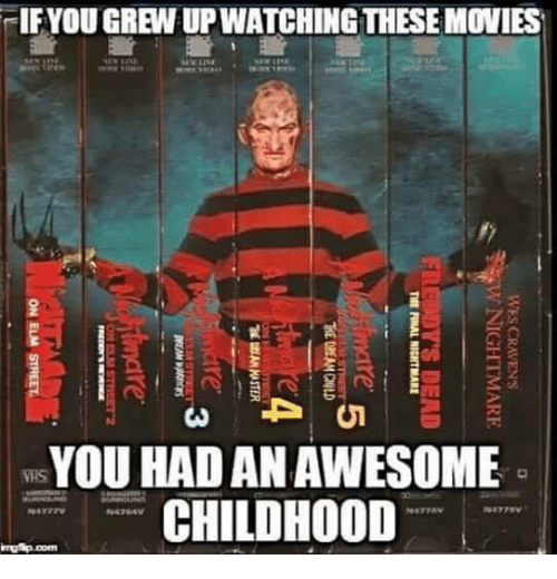 """Memes, Masters, and 🤖: -IF YOU GREW UP WATCHING THESE MOVIES  River, Teens  YOU HAD AN AWESOME  CHILDHOOD  NATTTV  N4764V  WES CRAVEN'S  V NIGHTMARE III  DEAD  TME RNAL MOTMARE  OE DREAM CHLD  """"th員AM MASTER  ere ,  ON ELM"""