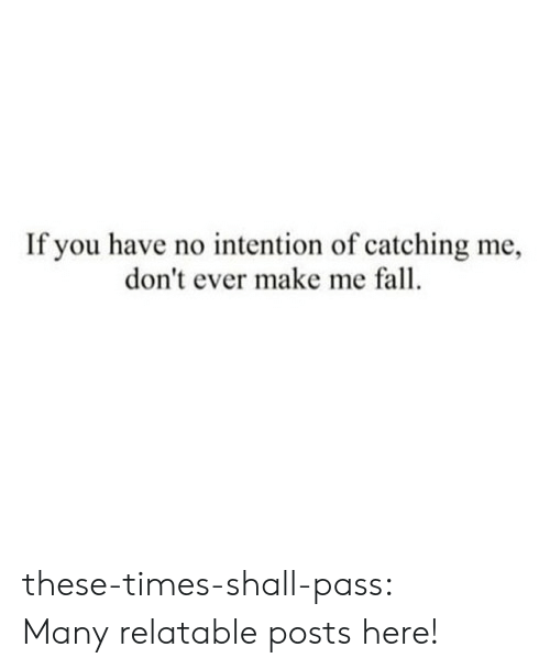 Fall, Target, and Tumblr: If you have no intention of catching me,  don't ever make me fall these-times-shall-pass:  Manyrelatable postshere!