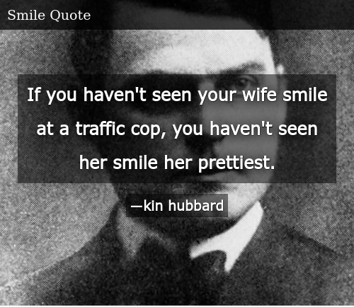 If You Haven\'t Seen Your Wife Smile at a Traffic Cop You ...