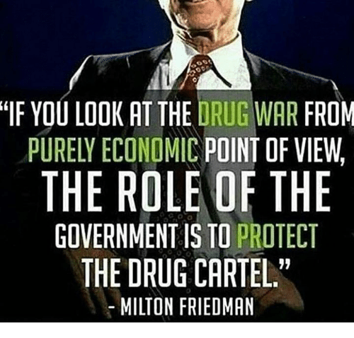 https://pics.me.me/if-you-look-at-the-drug-war-from-purely-economic-27604915.png