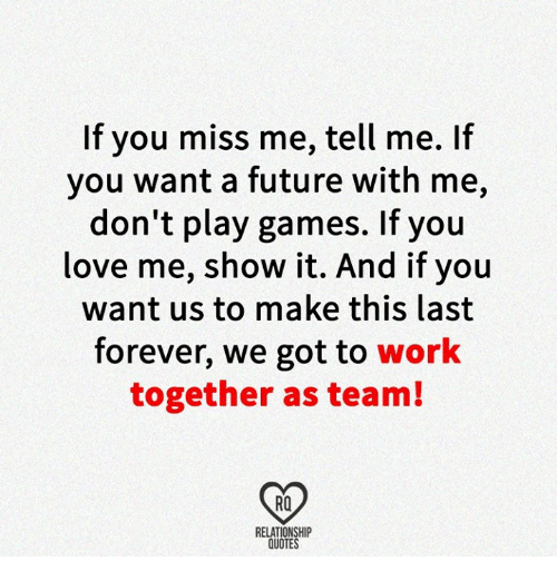 Good Future, Love, And Work: If You Miss Me, Tell Me. If
