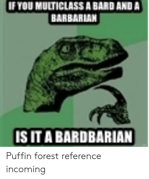 If YOU MULTICLASS a BARD AND a BARBARIAN IS IT a BARDBARIAN