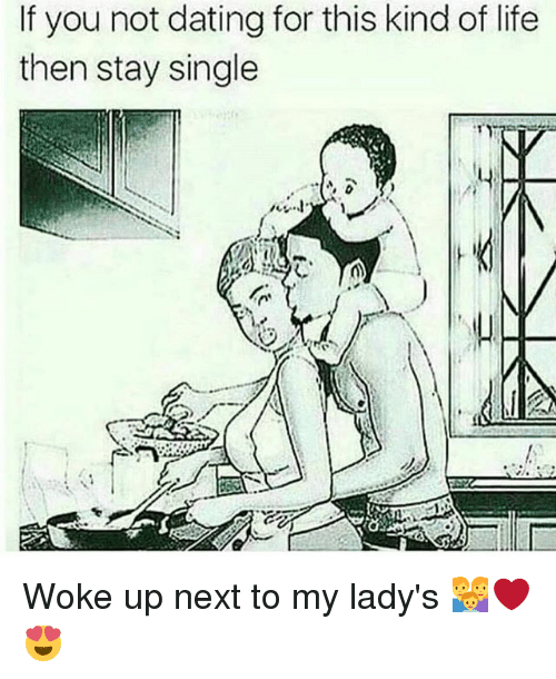 Dating, Life, and Memes: If you not dating for this kind of life  then stay single Woke up next to my lady's 👪❤😍