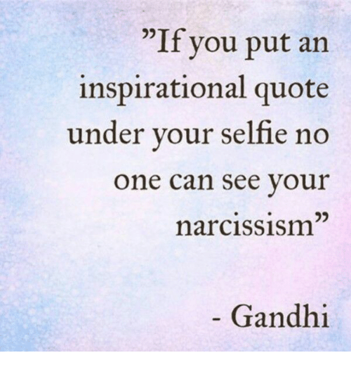 If You Put An Inspirational Quote Under Your Selfie No One Can See
