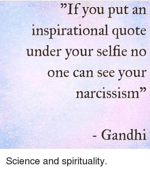 If You Put an Inspirational Quote Under Your Selfie No One ...
