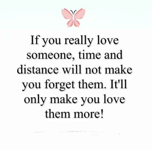 loving someone despite the distance If the person you are with is not making  friends and family despite the distance.