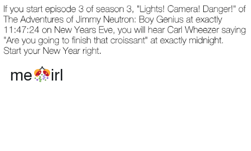 If You Start Episode 3 of Season 3 Lights! Camera! Danger! Of the