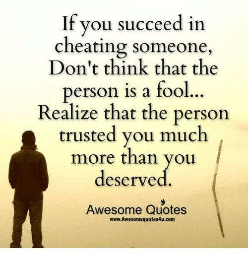 If You Succeed In Cheating Someone Don't Think That The Person Is A Simple Cheater Quotes