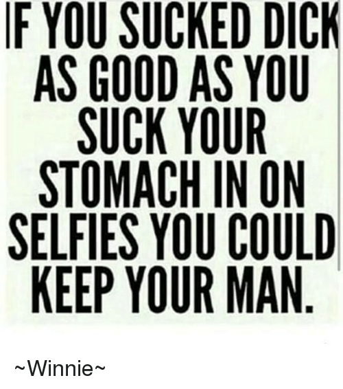 Suck your man