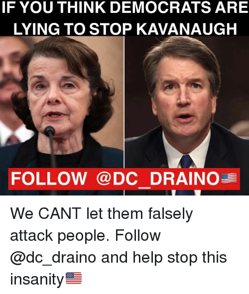 If You Think Democrats Are Lying To Stop Kavanaugh Follow Drain We
